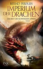 """Cover """"Imperium der Drachen 1 - Das Blut des Schwarzen Löwen"""""""